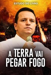 Estudo do Livro: A Terra vai pegar fogo - Bispo Júlio