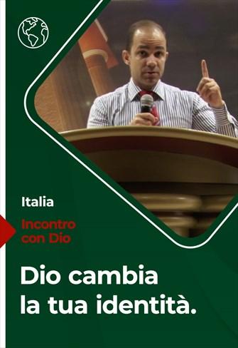 Dio cambia la tua identità - Incontro con Dio - 22/11/20 - Italia