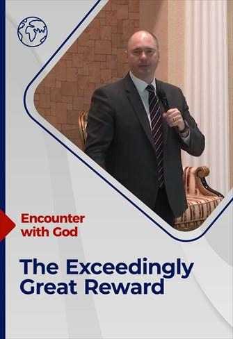 The Exceedingly Great Reward - Encounter with God - 15/11/20 - England
