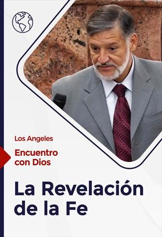 Encuentro con Dios - 15/11/20 - Los Angeles - La Revelación de la Fe