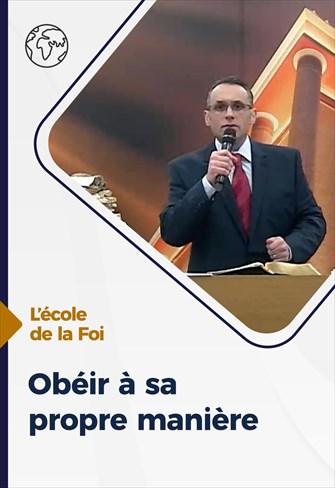 L'école de la Foi - Obéir à sa propre manière - 25/11/20 - France