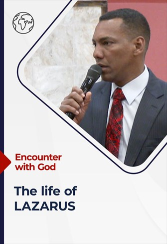The Life of Lazarus - Encounter with God - 11/29/2020 - Houston