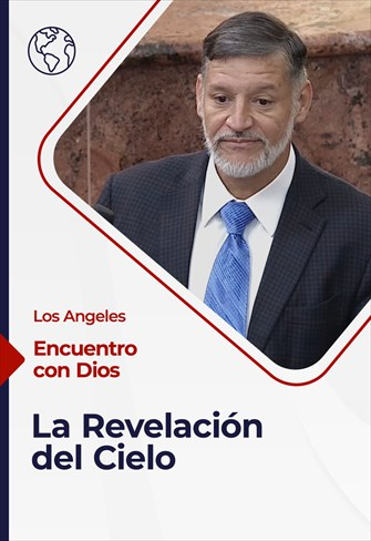 Encuentro con Dios - 29/11/20 - Los Angeles - La Revelación del Cielo