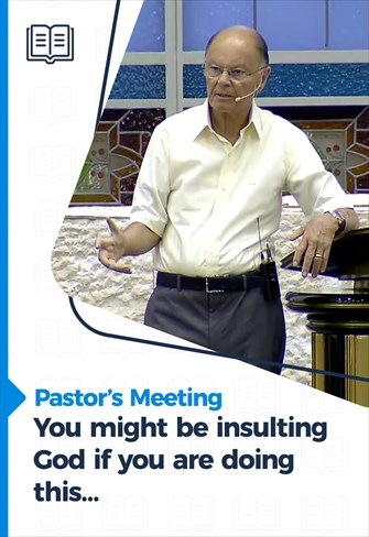 You might be insulting God if you are doing this… - Pastor's Meeting - 03/12/20