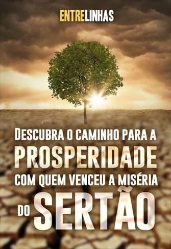 Descubra o caminho para a prosperidade com quem venceu a miséria do sertão - Entrelinhas - 06/12/20