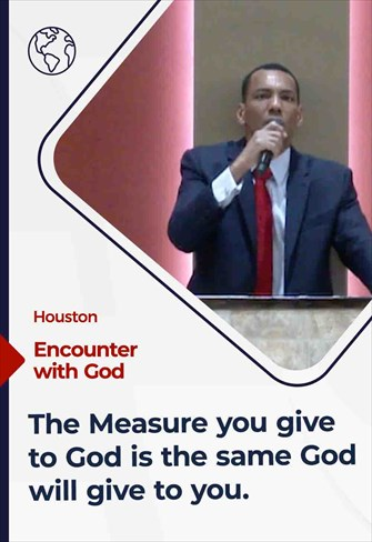 The Measure you give to God is the same God will give to you, 12/06/20, houston