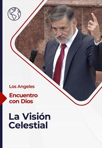 Encuentro con Dios - 06/12/20 - Los Angeles - La Visión Celestial