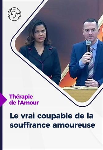 Thérapie de l'Amour - 03/12/20 - France - Le vrai coupable de la souffrance amoureuse