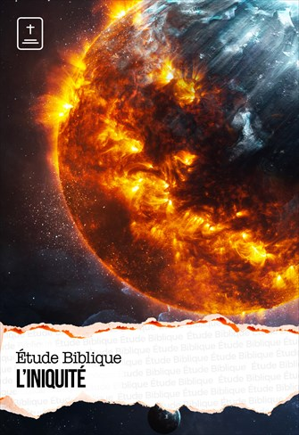 Étude Biblique - 25/10/20 - France - L'iniquité