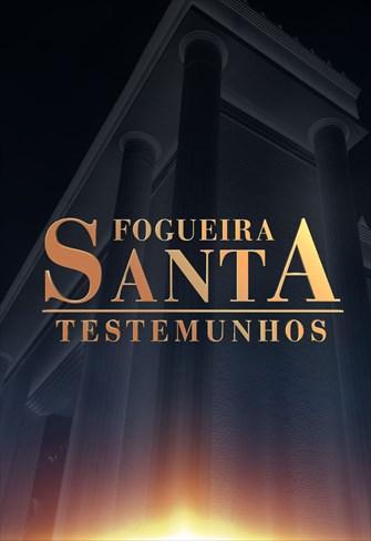 Testemunhos da Fogueira Santa