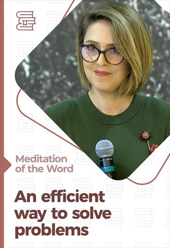 An efficient way to solve problems - Meditation of the Word