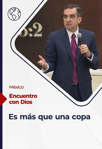 Es más que una copa - Encuentro con Dios - 13/12/20 - México