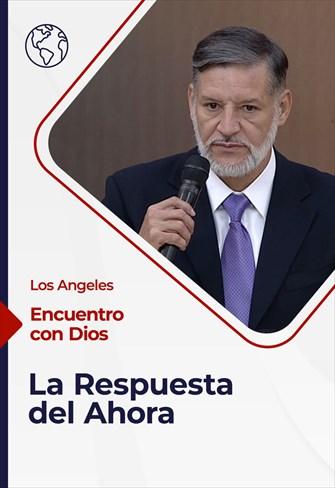 Encuentro con Dios - 13/12/20 - Los Angeles - La Respuesta del Ahora