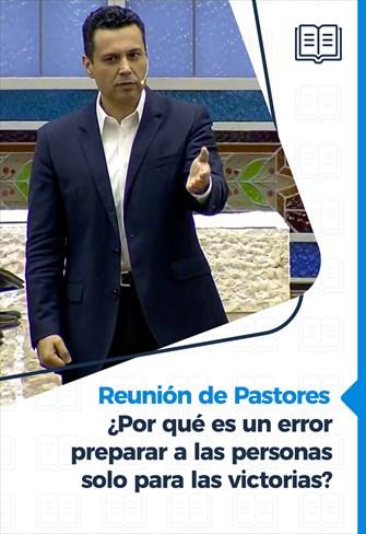¿Por qué es un error preparar a las personas solo para las victorias? - Reunión de Pastores - 17/12/20
