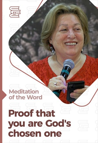 Proof that you are God's chosen one - Meditation of the Word