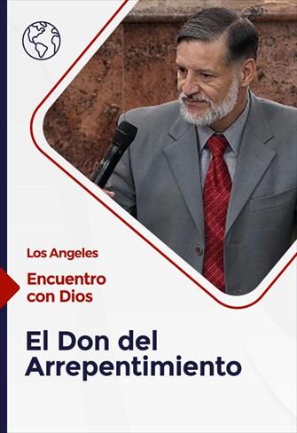 Encuentro con Dios - 20/12/20 - Los Angeles - El Don del Arrepentimiento