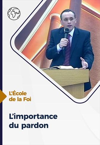 L'importance du pardon - L'école de la Foi - 23/12/20 - France