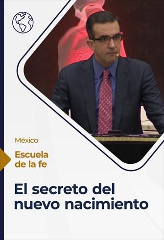 Nuevo Nacimiento - Escuela de la Fe - 16/12/2020 - México