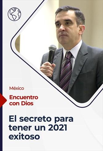 El secreto para tener un 2021 exitoso  - Encuentro con Dios - 03/01/2021 - México