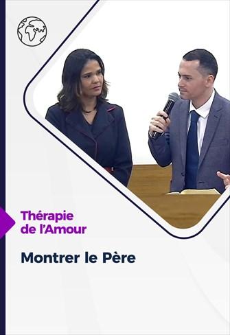 Thérapie de l'Amour - 07/01/21 - France - Montrer le Père