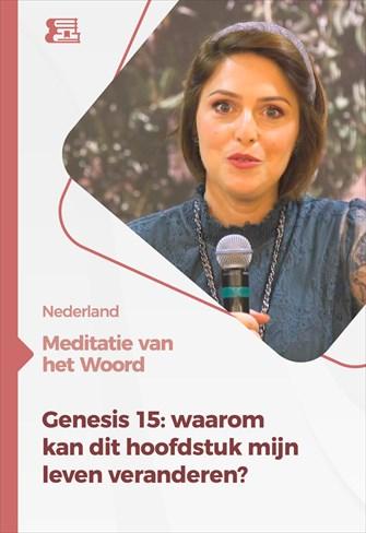 Meditatie van het Woord - Genesis 15: waarom kan dit hoofdstuk mijn leven veranderen? - Nederland