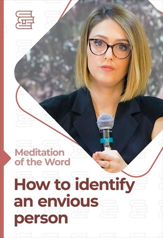 How to identify an envious person - Meditation of the Word