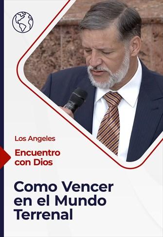 Encuentro con Dios - 17/01/21 - Los Angeles - Como Vencer en el Mundo Terrenal