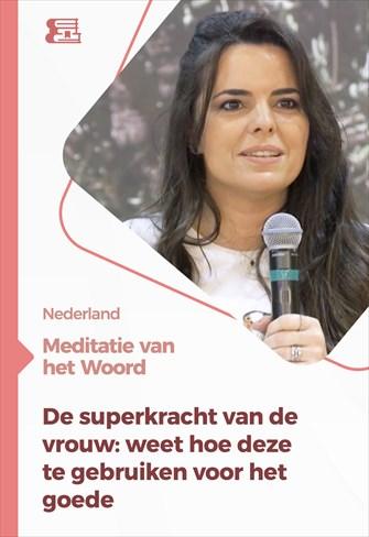 Meditatie van het Woord - De superkracht van de vrouw: weet hoe deze te gebruiken voor het goede - Nederland