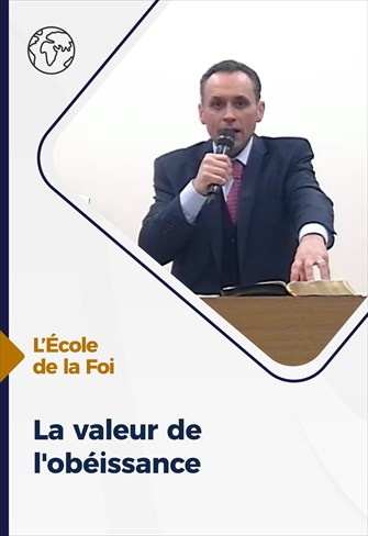 L'école de la Foi - 20/01/2021 - France - La valeur de l'obéissance
