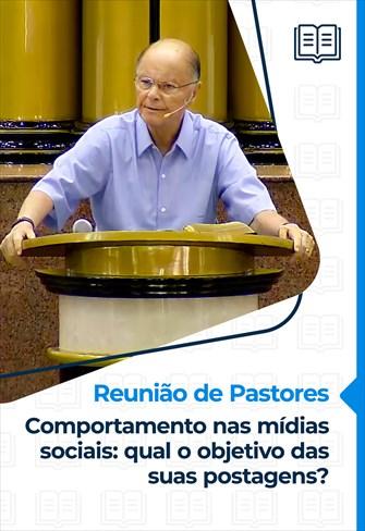 Comportamento nas mídias sociais: qual o objetivo das suas postagens? - Reunião de Pastores - 21/01/21