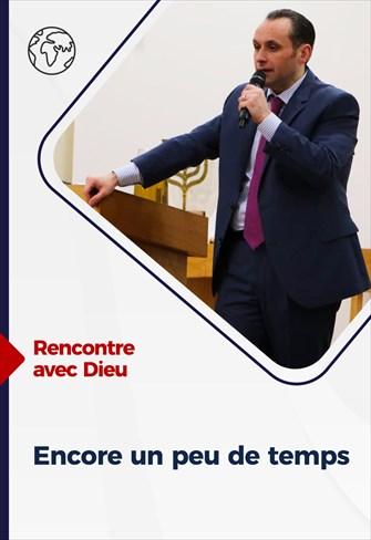 Rencontre avec Dieu - 24/01/21 - France - Encore un peu de temps
