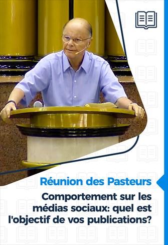 Réunion des Pasteurs - 21/01/21 - Comportement sur les médias sociaux: quel est l'objectif de vos publications?