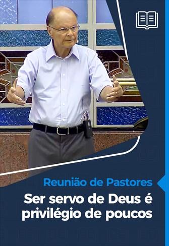 Ser servo de Deus é privilégio de poucos - Reunião de Pastores - 28/01/21