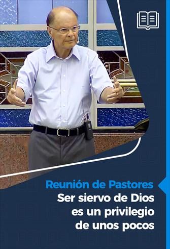 Ser siervo de Dios es un privilegio de unos pocos - Reunión de pastores - 28/01/21