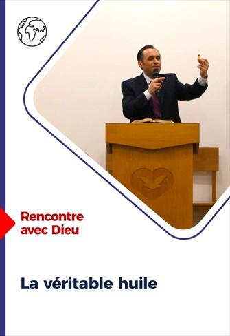 Rencontre avec Dieu - 31/01/2021 - France - La véritable huile