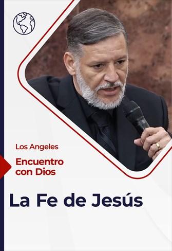Encuentro con Dios - 31/01/21 - Los Angeles - La Fe de Jesús