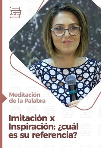 Meditación de la Palabra - Imitación x inspiración: ¿cuál es su referencia?