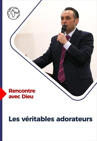 Rencontre avec Dieu - 07/02/21 - France - Les véritables adorateurs