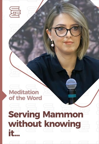 Serving Mammon without knowing it... - Meditation of the Word