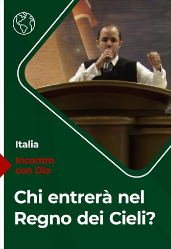 Chi entrerà nel Regno dei Cieli? - Incontro con Dio - 14/02/21 - Italia
