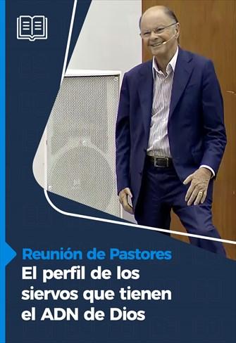 El perfil de los siervos que tienen el ADN de Dios - Reunión de Pastores  - 11/02/21