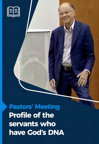 Profile of the servants who have God's DNA - Pastors' Meeting - 11/02/2021