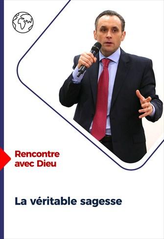 Rencontre avec Dieu - 21/02/21 - France - La véritable sagesse