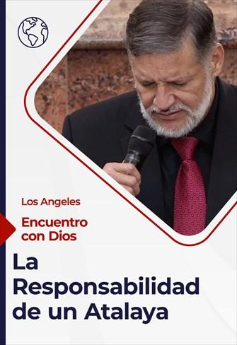 Encuentro con Dios - 21/02/21 - Los Angeles - La Responsabilidad de un Atalaya