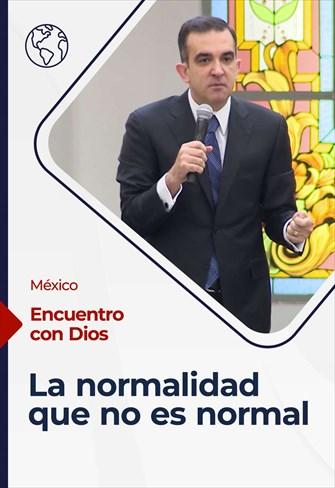 Encuentro con Dios - 21/02/21- México - La normalidad que no es normal