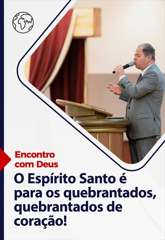 Encontro com Deus - 28/02/21 - Portugal - O Espírito Santo é para os quebrantados!