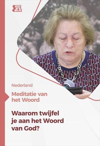 Meditatie van het Woord - Waarom twijfel je aan het Woord van God?  - Nederland