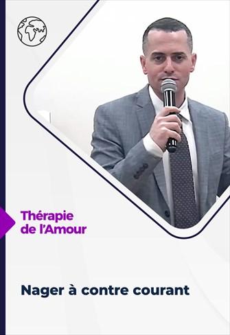 Thérapie de l'Amour - 04/03/21 - France - Nager à contre courant