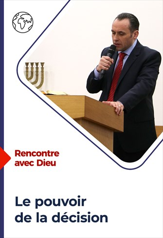 Rencontre avec Dieu - 07/03/21 - France - Le pouvoir de la décision