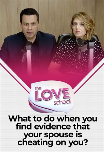 The love School - USA - 06/03/21 - What to do when you find evidence that your spouse is cheating on you?